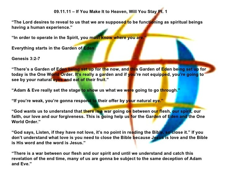 "09.11.11 – If You Make It to Heaven, Will You Stay Pt. 1 "" The Lord desires to reveal to us that we are supposed to be fun..."