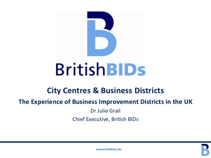 City Centres & Business DistrictsThe Experience of Business Improvement Districts in the UK                         Dr Jul...