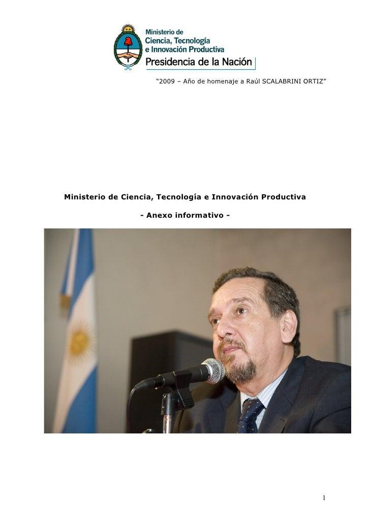 """""""2009 – Año de homenaje a Raúl SCALABRINI ORTIZ""""     Ministerio de Ciencia, Tecnología e Innovación Productiva            ..."""
