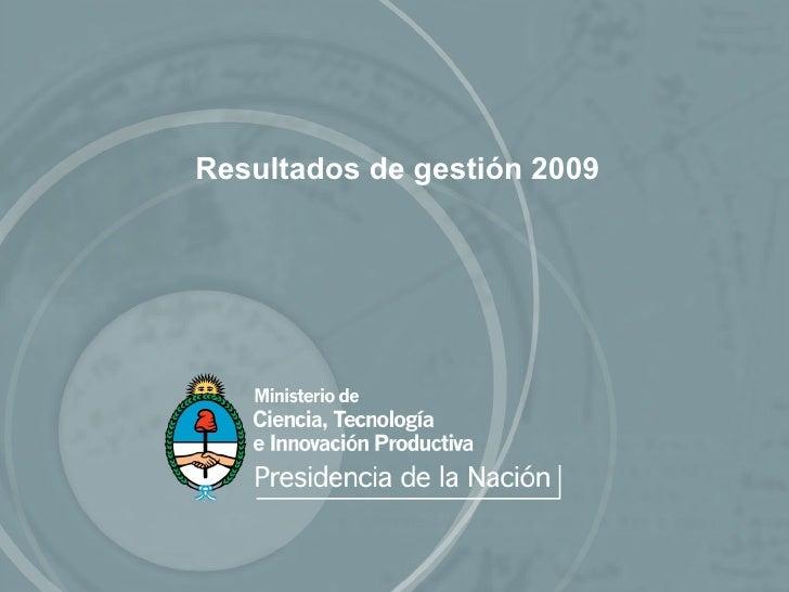 Ciencia, Tecnología e Innovación Productiva, Dr. Lino Barañao, presentó el balance de gestión 2009 y los avances para 2010