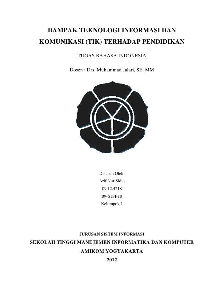 DAMPAK TEKNOLOGI INFORMASI DAN      KOMUNIKASI (TIK) TERHADAP PENDIDIKAN                  TUGAS BAHASA INDONESIA          ...
