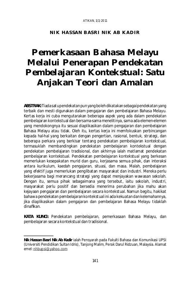 NIK HASSAN BASRI NIK AB KADIR Pemerkasaan Bahasa Melayu Melalui Penerapan Pendekatan Pembelajaran Kontekstual: Satu Anjaka...