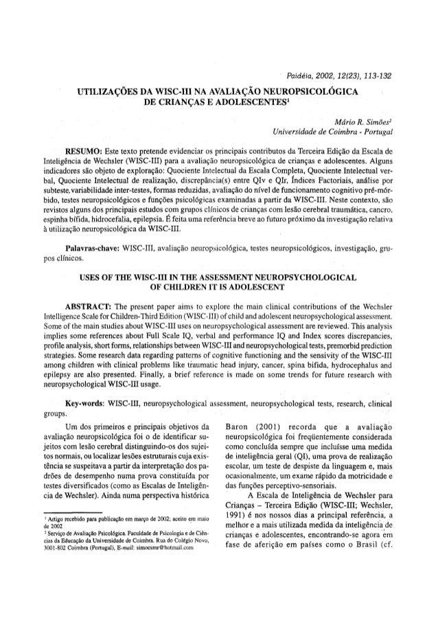 Paidéia, 2002, 12(23), 113-132 UTILIZAÇÕES DA WISC-III NA AVALIAÇÃO NEUROPSICOLÓGICA DE CRIANÇAS E ADOLESCENTES1 Mário R. ...
