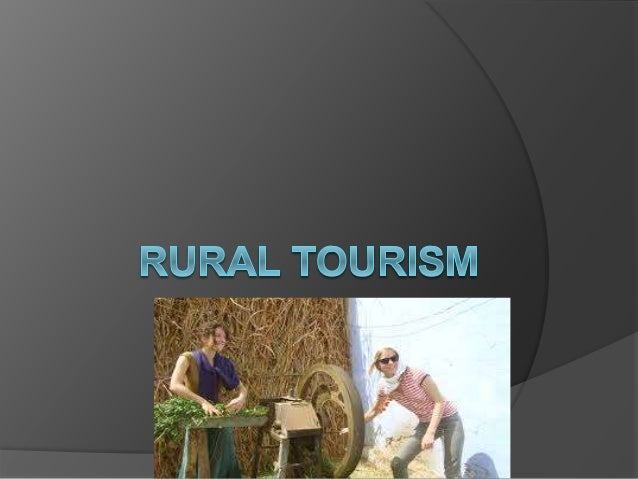 Definition  That part of tourism which is based on activities of agrarians with touristic side activities and of entrepre...