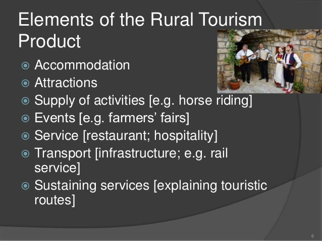 rural tourism concept Development of rural tourism is the simultaneous consideration on one hand the basis of sustainable tourism is the concept of reconciliation.