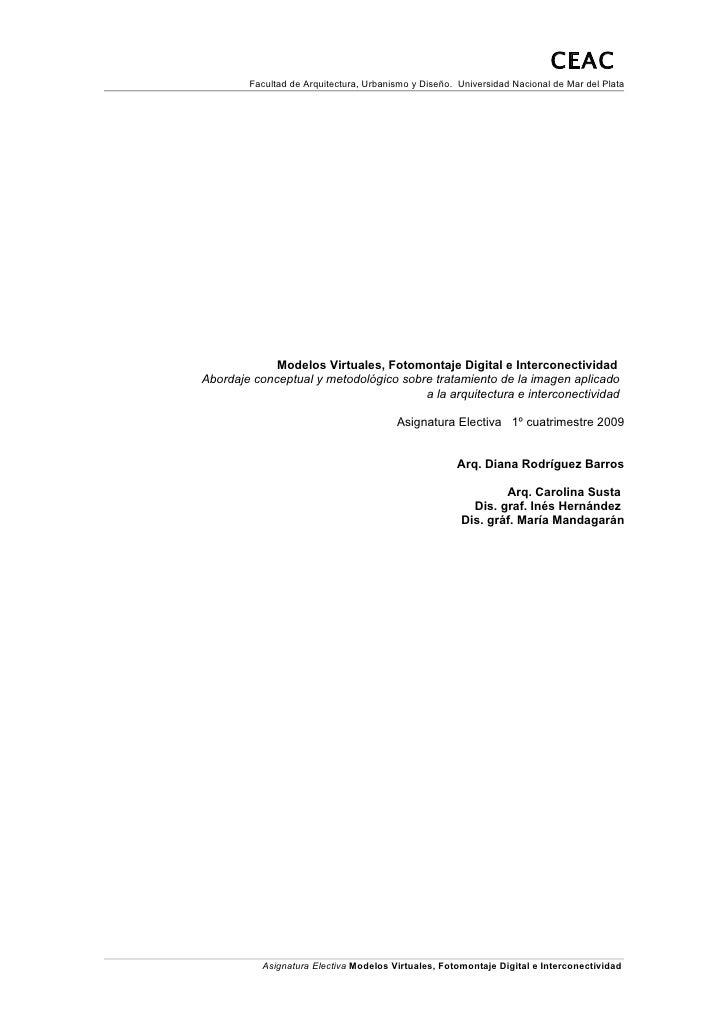CEAC         Facultad de Arquitectura, Urbanismo y Diseño. Universidad Nacional de Mar del Plata                  Modelos ...