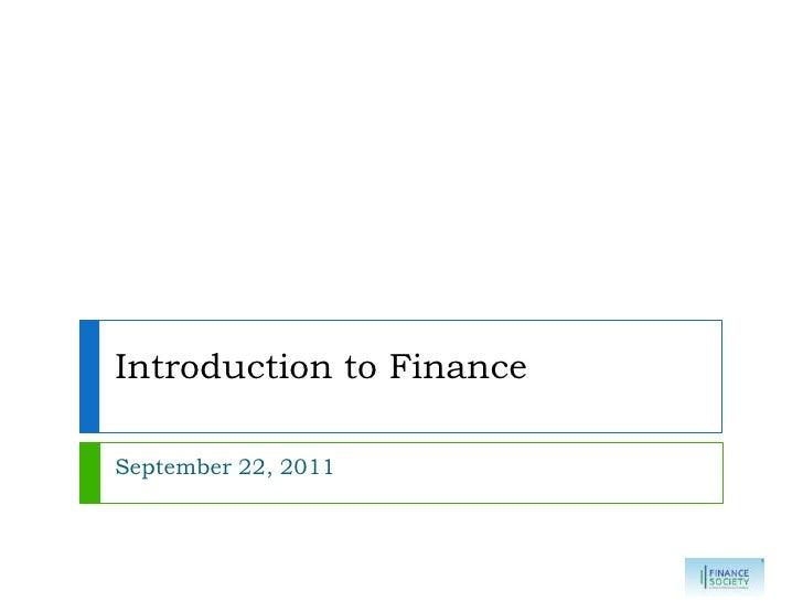 Introduction to Finance<br />September 22, 2011<br />