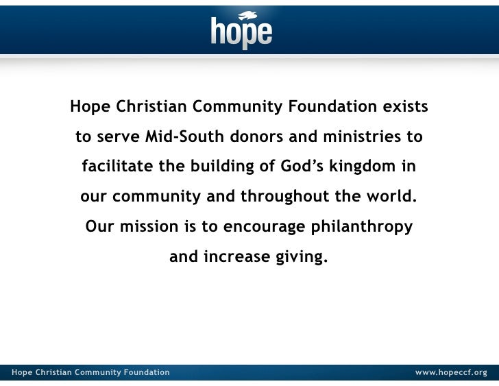 Hope Christian Community Foundation exists              to serve Mid-South donors and ministries to               facilita...