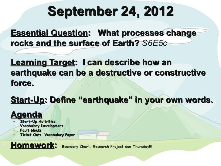 September 24, 2012• Essential Question: What processes change  rocks and the surface of Earth? S6E5c• Learning Target: I c...