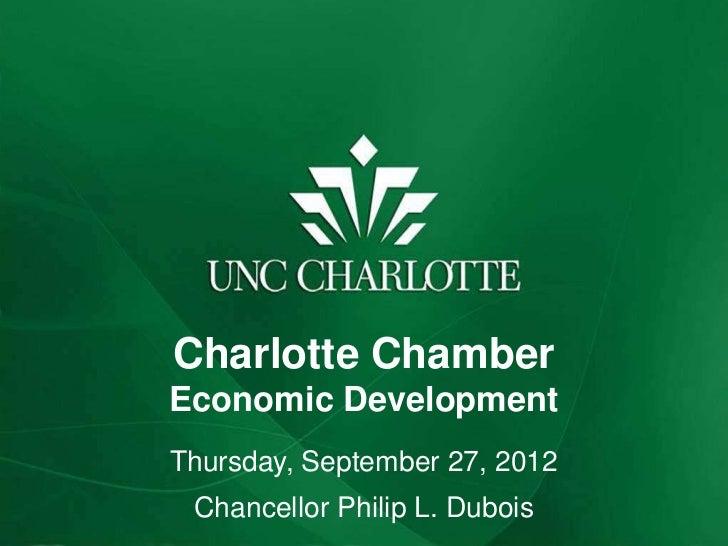 Charlotte ChamberEconomic DevelopmentThursday, September 27, 2012 Chancellor Philip L. Dubois