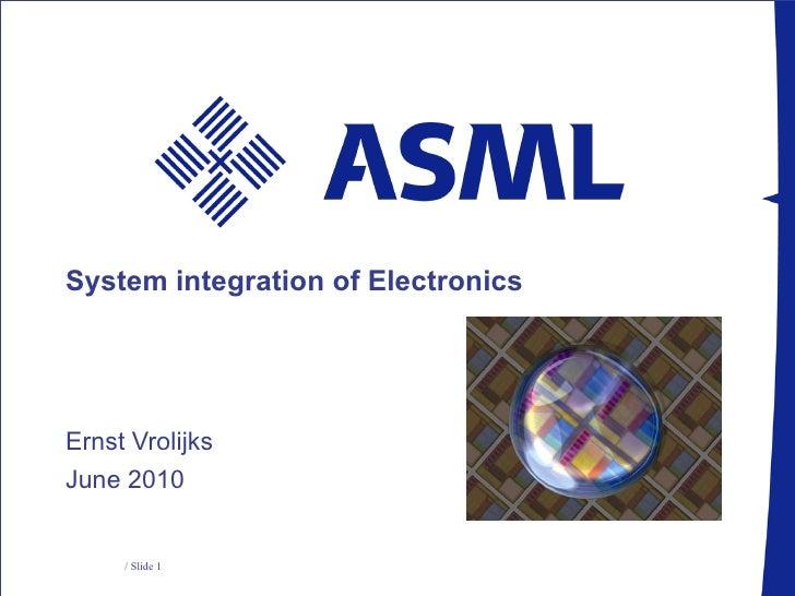 System integration of Electronics Ernst Vrolijks June 2010