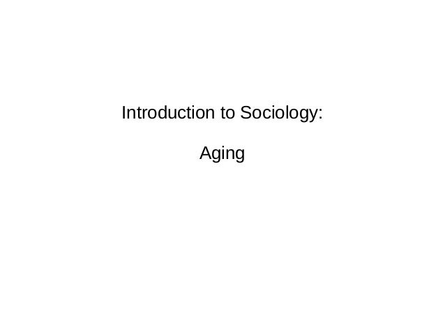 Introduction to Sociology: Aging