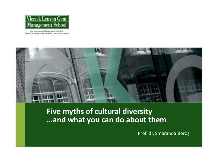Fivemythsofculturaldiversity…andwhatyoucandoaboutthem                        Prof.dr.Smaranda Boroș