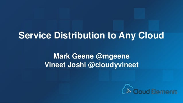 Service Distribution to Any Cloud - Cloud Elements