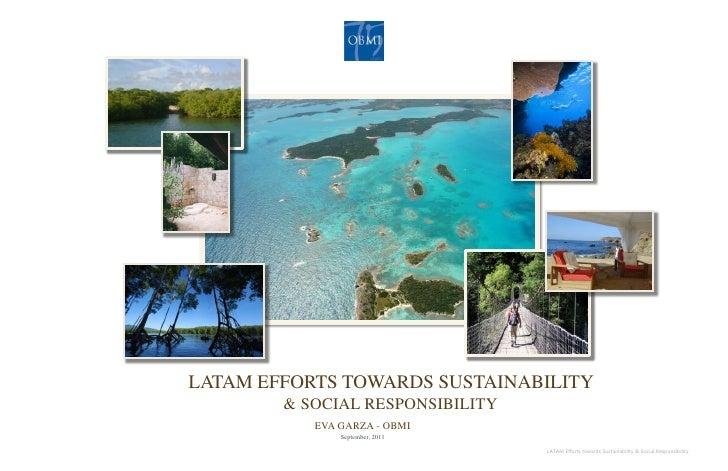 LATAM Efforts towards Sustainability & social responsibility<br />Eva Garza - OBMI<br />September, 2011<br />