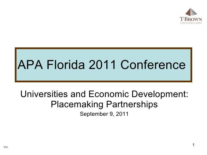 APA Florida 2011 Conference  Universities and Economic Development: Placemaking Partnerships September 9, 2011 012
