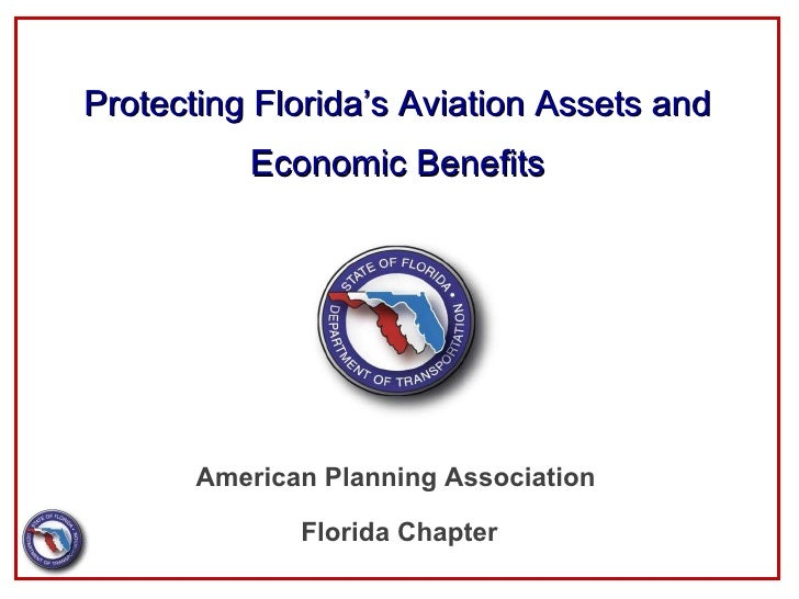 Protecting Florida's Aviation Assets and Economic Benefits American Planning Association  Florida Chapter