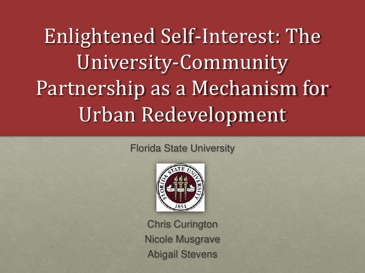 Enlightened Self-Interest: The University-Community Partnership as a Mechanism for Urban Redevelopment<br />Florida State ...