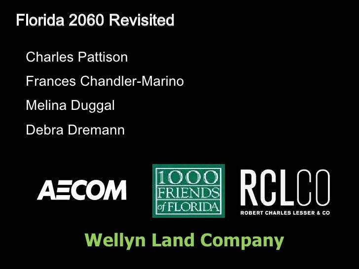 Florida 2060 Revisited<br />Charles Pattison<br />Frances Chandler-Marino<br />Melina Duggal<br />Debra Dremann<br />Welly...