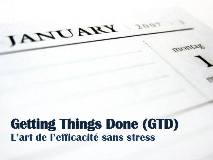 Getting Things Done (GTD)L'art de l'efficacité: sans l'efficacité sans stressGTD (Getting Things Done) l'art de           ...