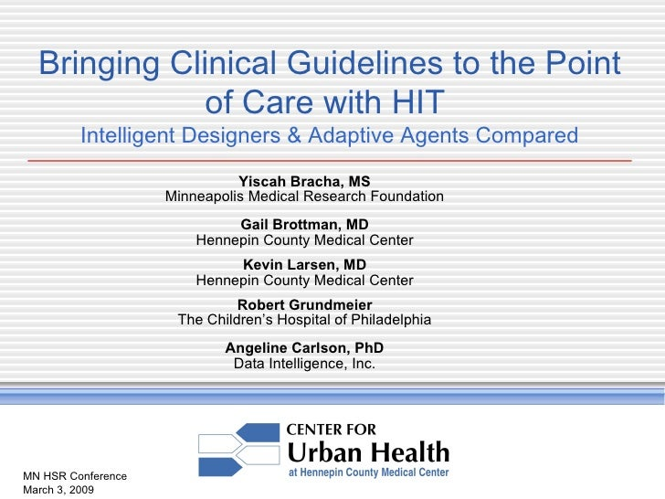 MN HSR Conference March 3, 2009 Bringing Clinical Guidelines to the Point of Care with HIT  Intelligent Designers & Adapti...