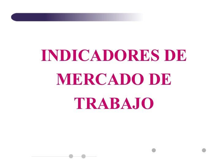 ORGANIZACION PROYECTO CENSO 2003 FASE II INDICADORES DE MERCADO DE TRABAJO