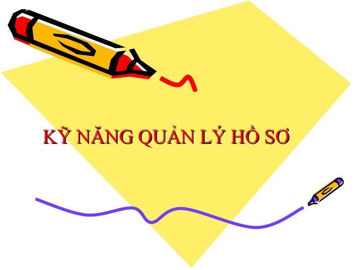 09 Ky Nang Quan Ly Ho So1906