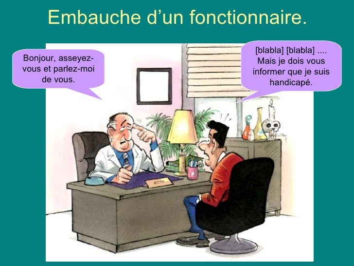 Embauche d'un fonctionnaire. Diaporama PPS réalisé pour http://www.diaporamas-a-la-con.com Bonjour, asseyez-vous et parlez...