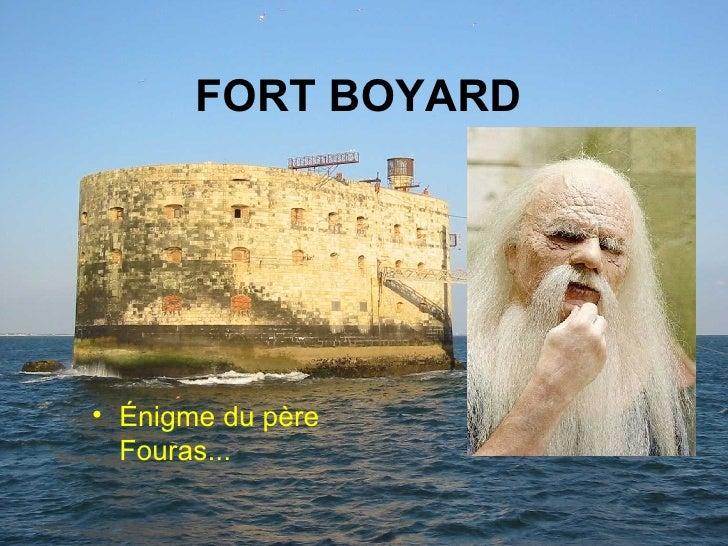 FORT BOYARD   <ul><li>Énigme du père Fouras... </li></ul>Réalisé pour diaporamas-a-la-con.com
