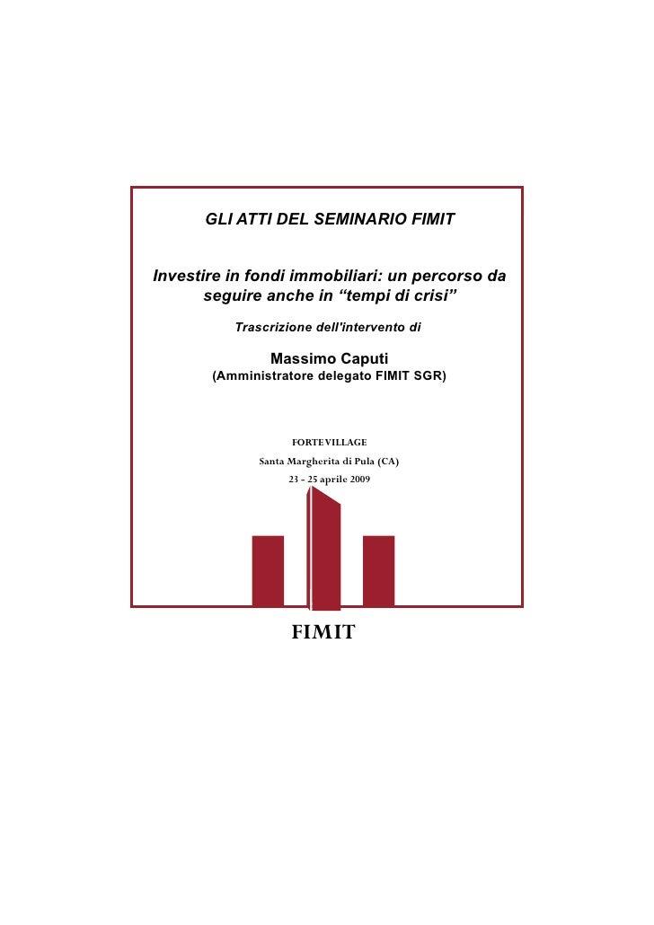 """GLI ATTI DEL SEMINARIO FIMIT   Investire in fondi immobiliari: un percorso da        seguire anche in """"tempi di crisi""""    ..."""