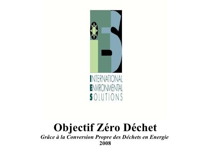 Objectif Zéro Déchet Grâce à la Conversion Propre des Déchets en Energie  2008