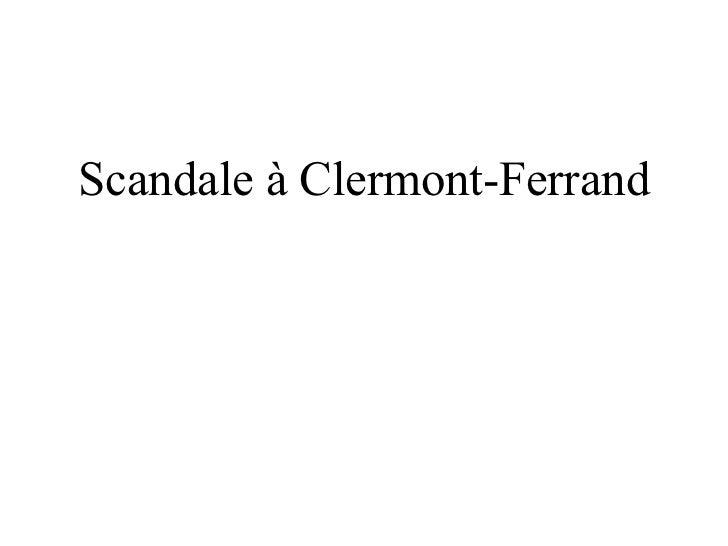 Scandale à Clermont-Ferrand
