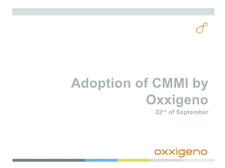 Adoption of CMMI by Oxxigeno 22 nd  of September