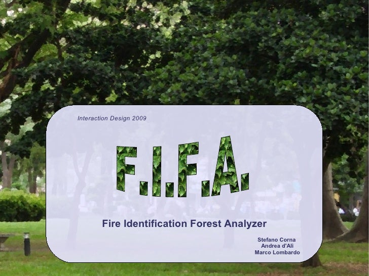 Interaction Design 2009             Fire Identification Forest Analyzer                                          Stefano C...