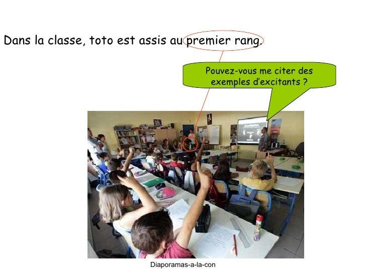 Diaporama PPS réalisé pour http://www.diaporamas-a-la-con.com Dans la classe, toto est assis au premier rang. Pouvez-vous ...