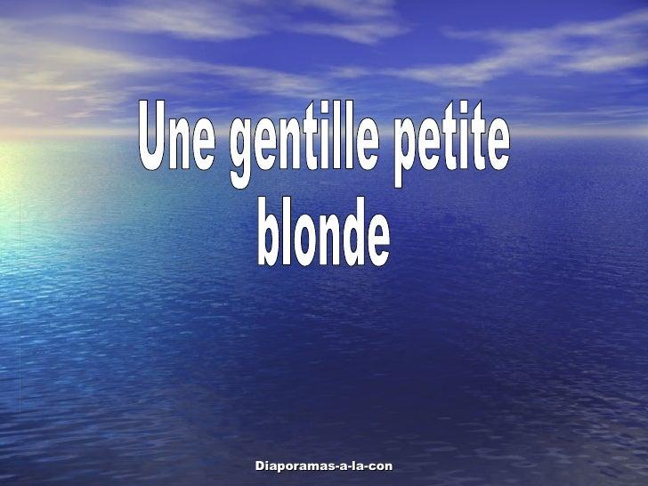 Une gentille petite  blonde