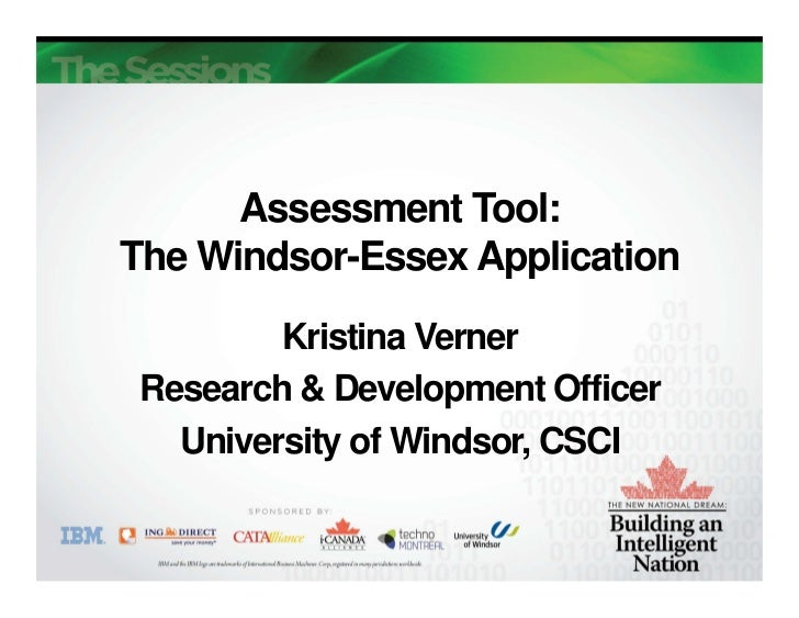 Assessment Tool:The Windsor-Essex Application         Kristina Verner Research & Development Officer   University of Winds...