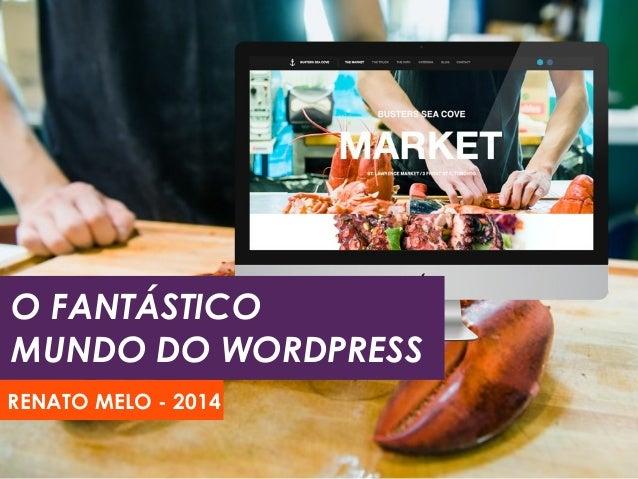 Wordpress: O fantástico mundo