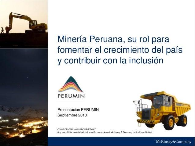 Minería Peruana, su rol para  fomentar el crecimiento del país  y contribuir con la inclusión  Septiembre 2013  Presentaci...