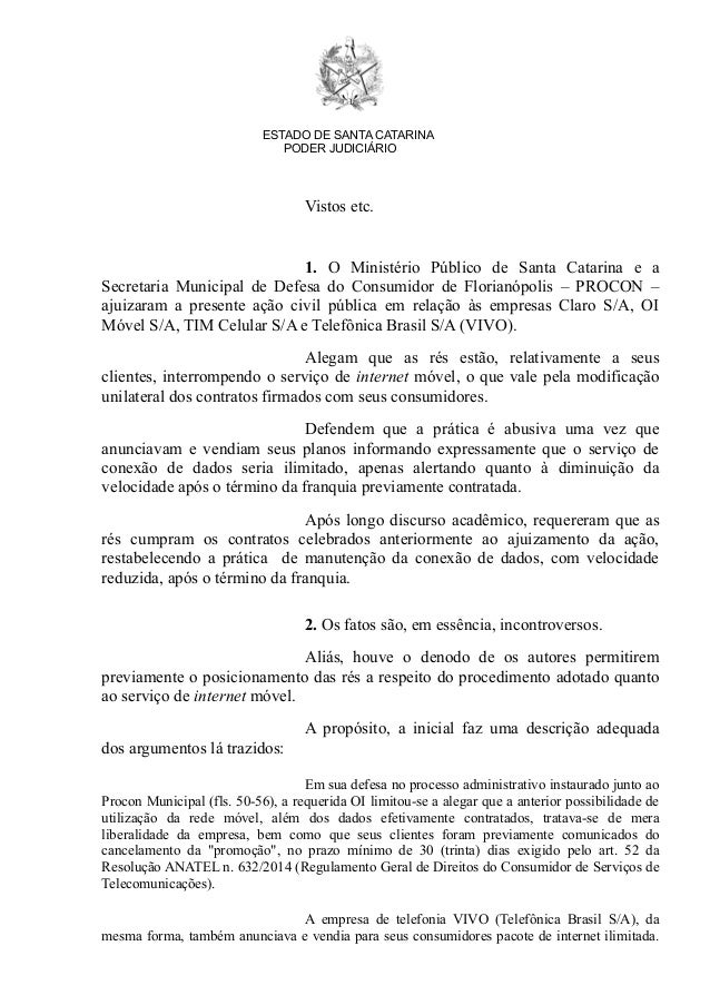 ESTADO DE SANTA CATARINA PODER JUDICIÁRIO Vistos etc. 1. O Ministério Público de Santa Catarina e a Secretaria Municipal d...