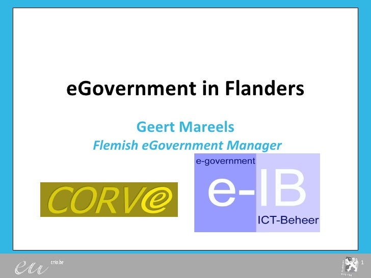 eGovernment in Flanders Geert Mareels   Flemish eGovernment Manager