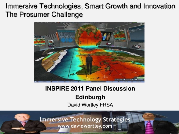 Immersive Technologies, Smart Growth and Innovation The Prosumer Challenge<br />INSPIRE 2011 Panel Discussion<br />Edinbur...