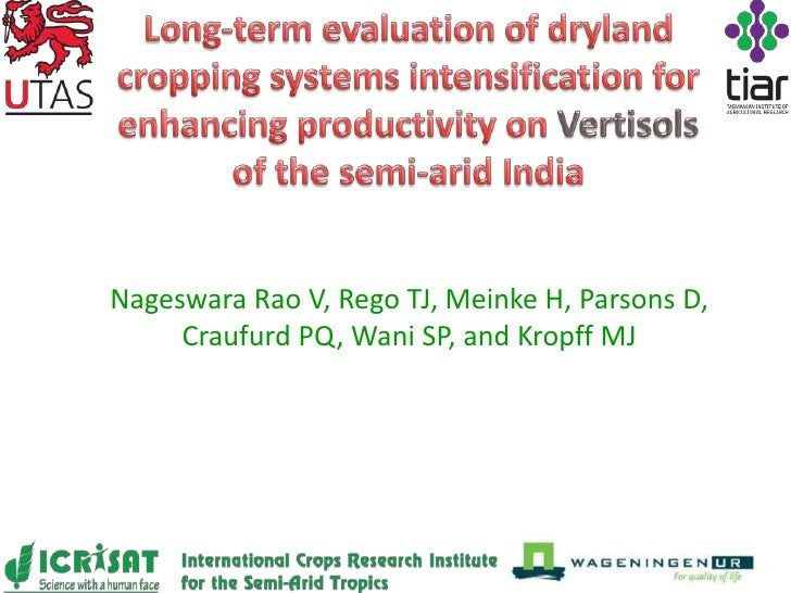 Long-term evaluation of dryland cropping systems intensification for enhancing productivity on Vertisols of the semi-arid India. V Nageswara Rao
