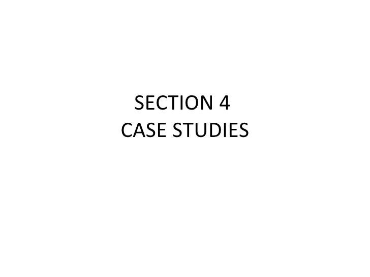 090107 section 4   case studies