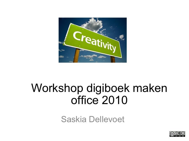 Workshop digiboek maken office 2010 Saskia Dellevoet Saskia Dellevoet