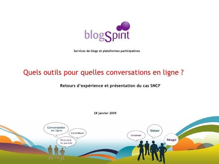 Services de blogs et plateformes participatives Quels outils pour quelles conversations en ligne ? 28 janvier 2009 Retours...
