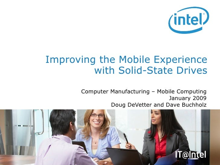 Computer Manufacturing – Mobile Computing January 2009 Doug DeVetter and Dave Buchholz Improving the Mobile Experience wit...
