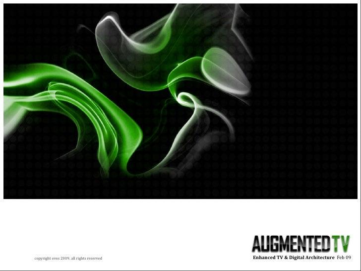 EnhancedTV&DigitalArchitectureFeb09 copyrightovos2009.allrightsreserved