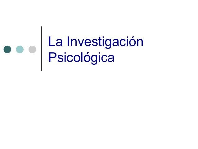 La Investigación Psicológica
