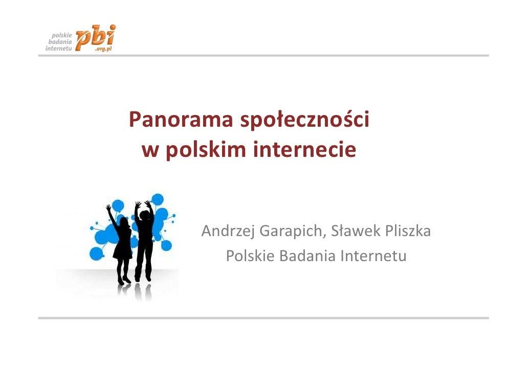 Panorama społeczności  w polskim internecie         Andrzej Garapich, Sławek Pliszka          Polskie Badania Internetu